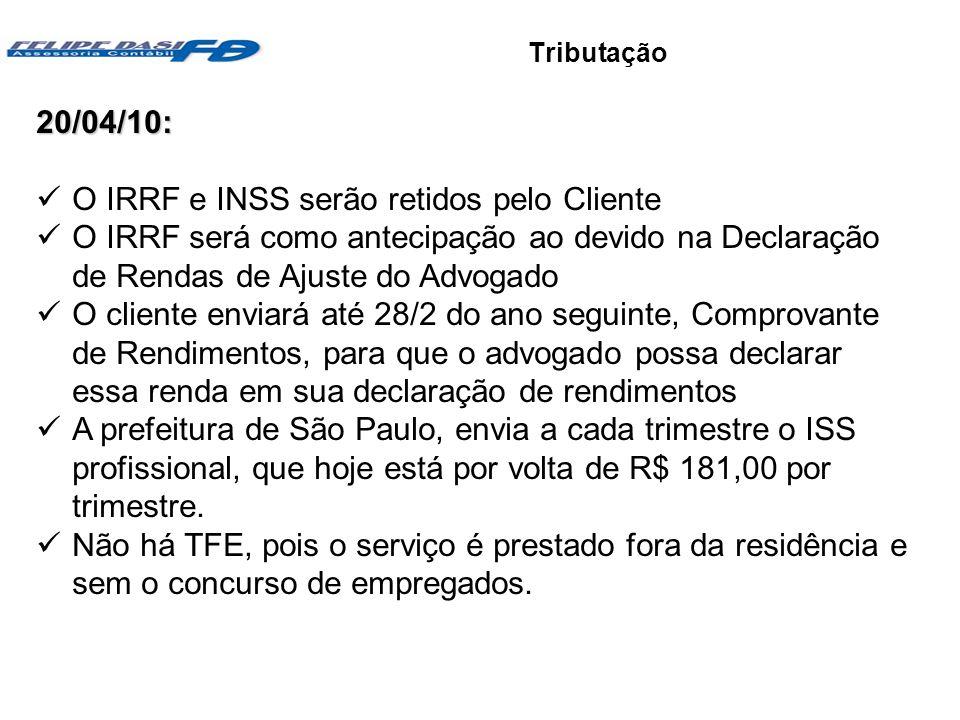 O IRRF e INSS serão retidos pelo Cliente