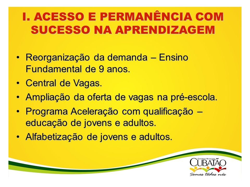I. ACESSO E PERMANÊNCIA COM SUCESSO NA APRENDIZAGEM