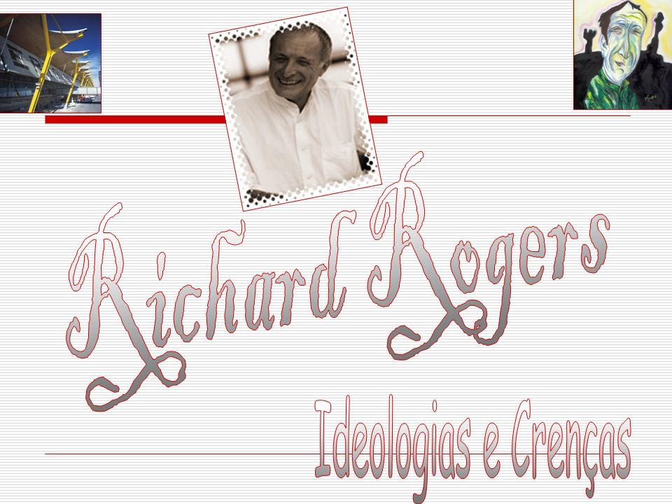 Richard Rogers Ideologias e Crenças