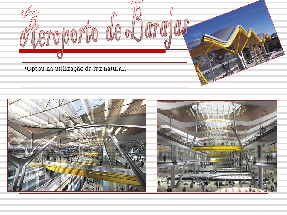 Aeroporto de Barajas Optou na utilização da luz natural;