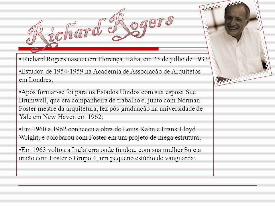 Richard Rogers Richard Rogers nasceu em Florença, Itália, em 23 de julho de 1933;