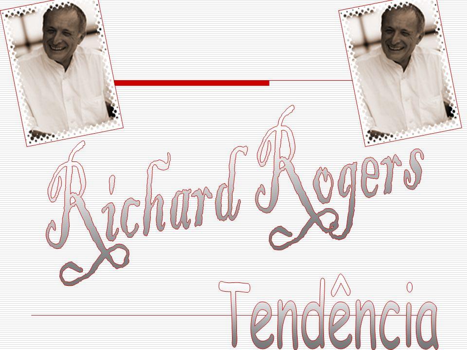 Richard Rogers Tendência