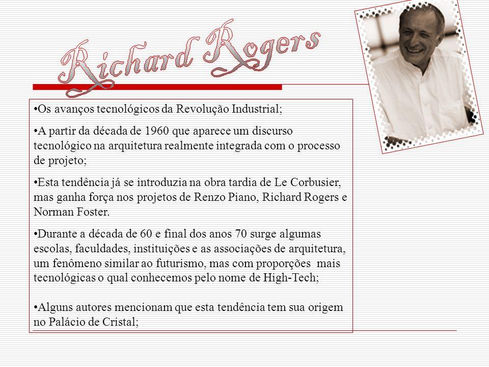Richard Rogers Os avanços tecnológicos da Revolução Industrial;