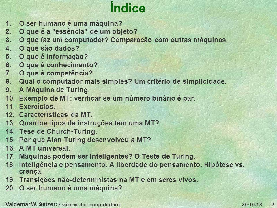 Índice O ser humano é uma máquina O que é a essência de um objeto