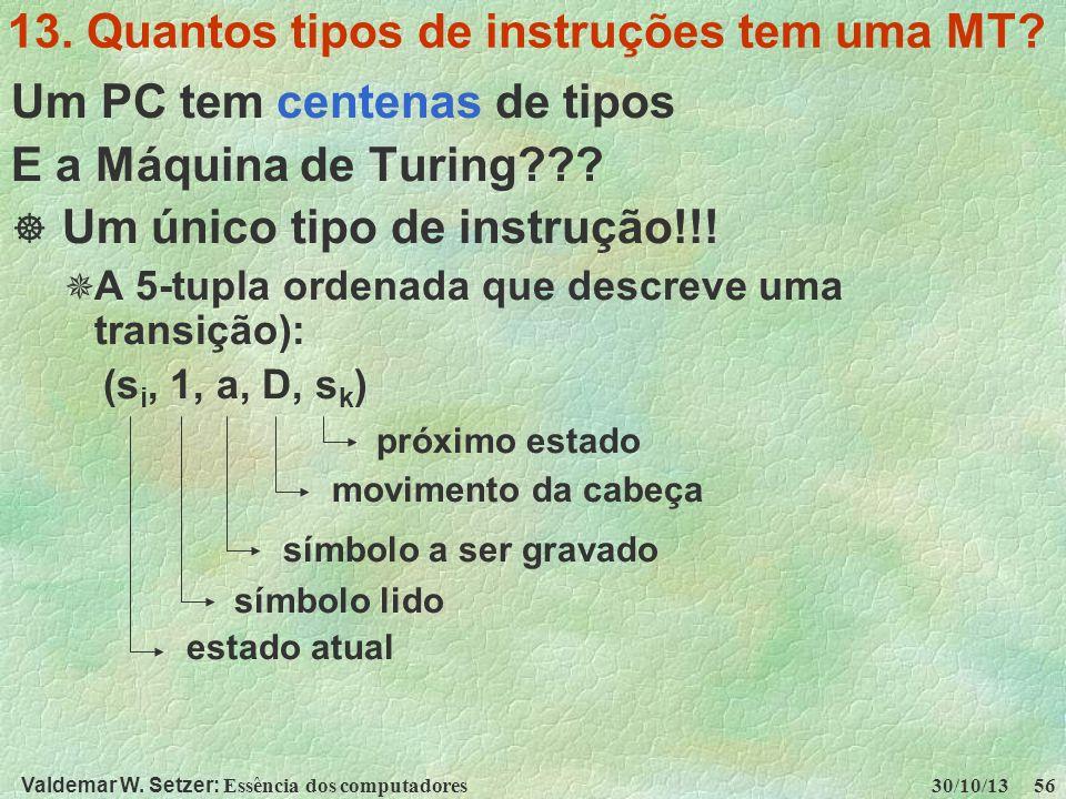 13. Quantos tipos de instruções tem uma MT