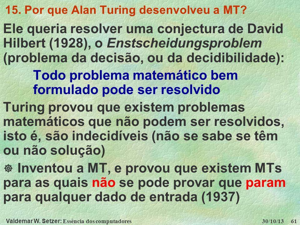 15. Por que Alan Turing desenvolveu a MT