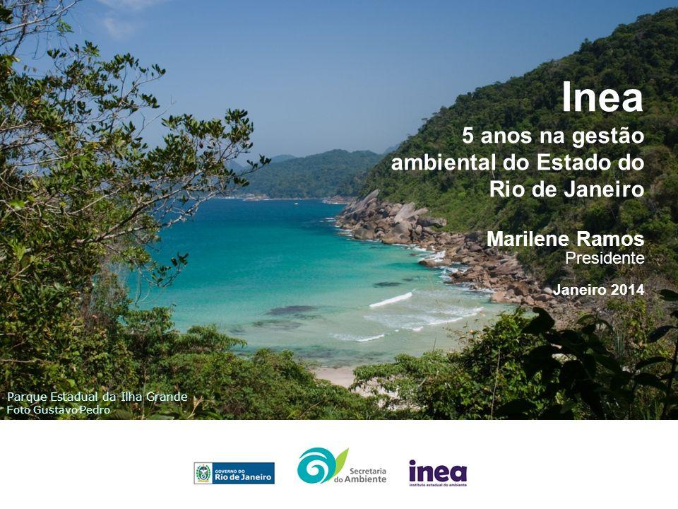 Inea 5 anos na gestão ambiental do Estado do Rio de Janeiro