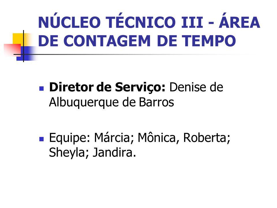 NÚCLEO TÉCNICO III - ÁREA DE CONTAGEM DE TEMPO