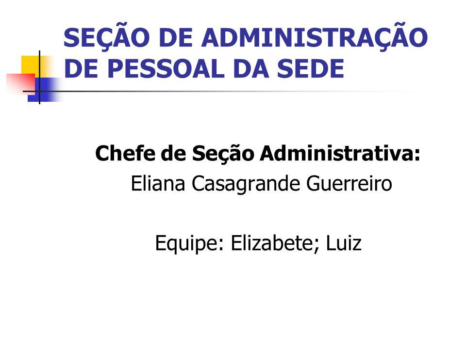 SEÇÃO DE ADMINISTRAÇÃO DE PESSOAL DA SEDE