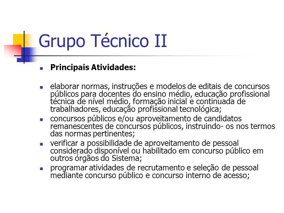 Grupo Técnico II Principais Atividades: