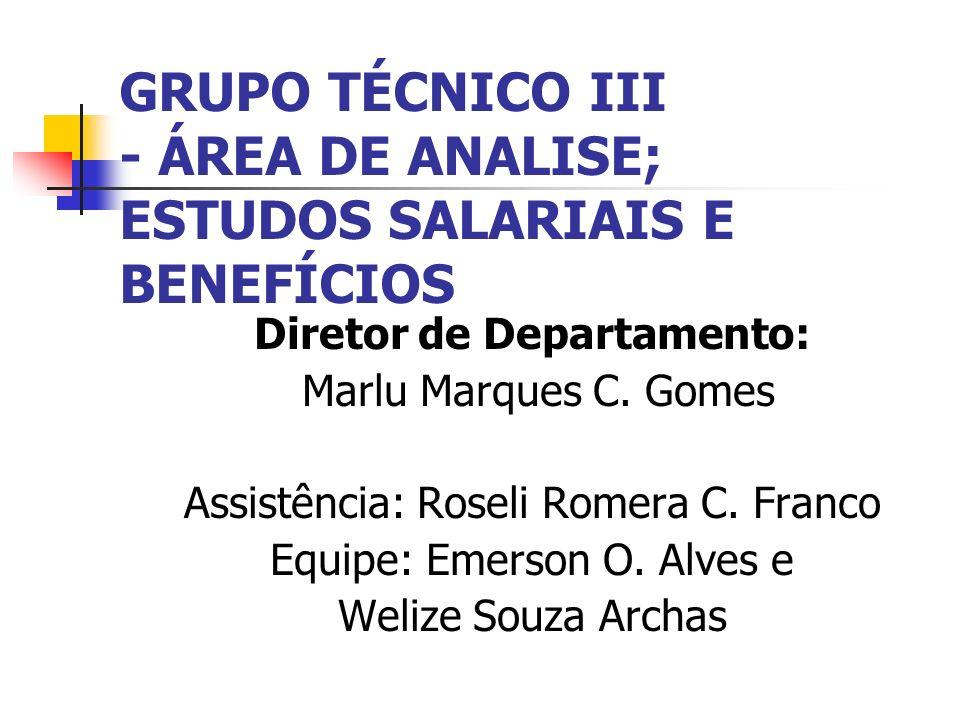 GRUPO TÉCNICO III - ÁREA DE ANALISE; ESTUDOS SALARIAIS E BENEFÍCIOS