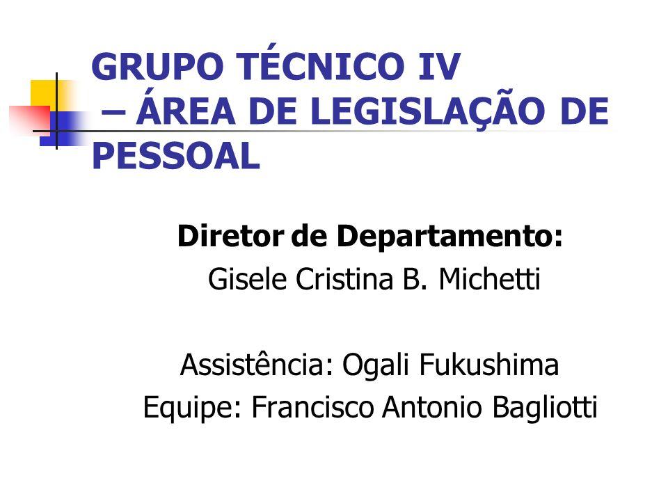 GRUPO TÉCNICO IV – ÁREA DE LEGISLAÇÃO DE PESSOAL