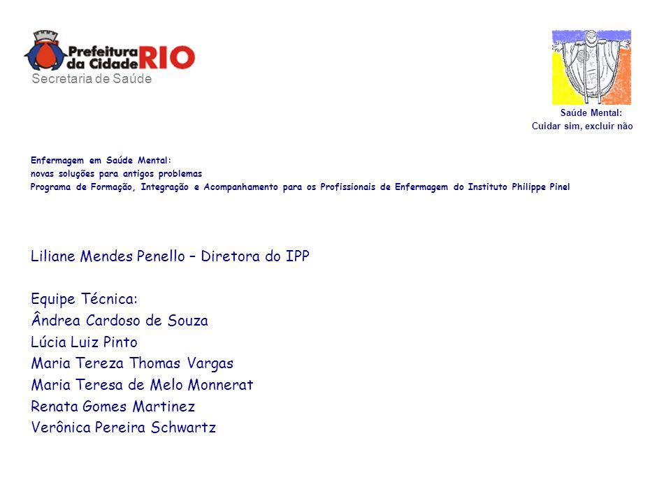 Liliane Mendes Penello – Diretora do IPP Equipe Técnica: