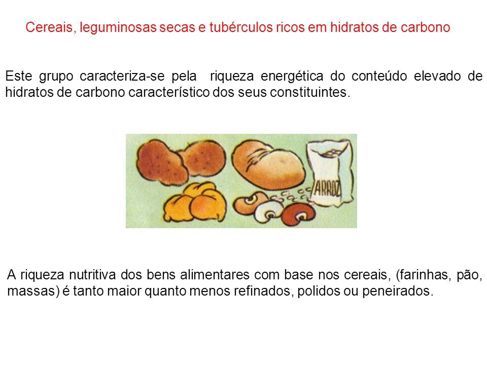 Cereais, leguminosas secas e tubérculos ricos em hidratos de carbono