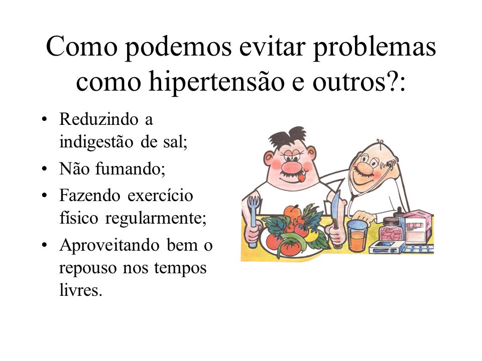 Como podemos evitar problemas como hipertensão e outros :