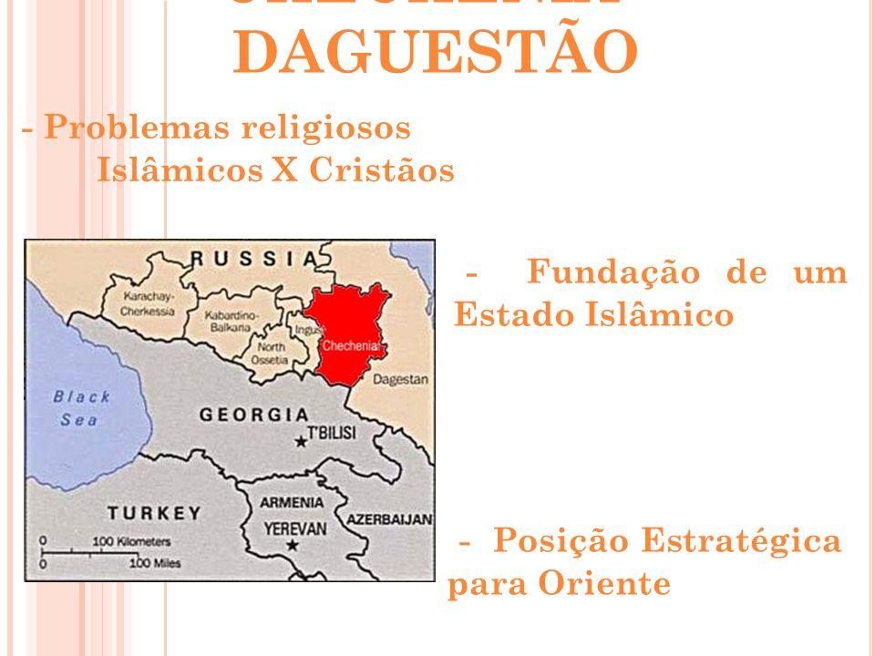 CHECHÊNIA - DAGUESTÃO - Problemas religiosos
