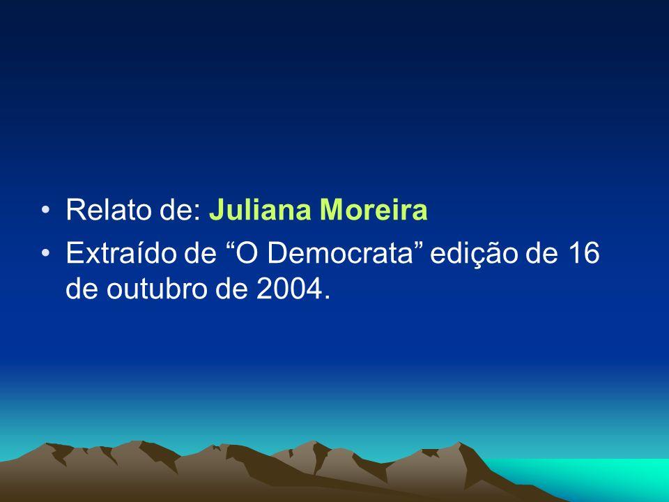 Relato de: Juliana Moreira