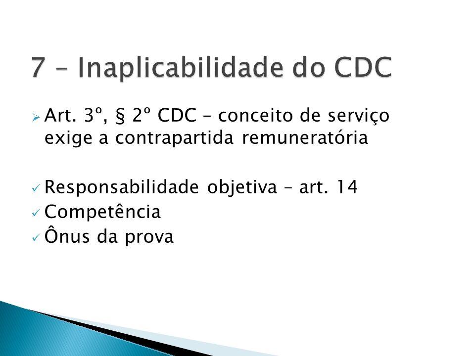 7 – Inaplicabilidade do CDC