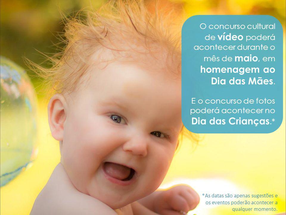 E o concurso de fotos poderá acontecer no Dia das Crianças.*