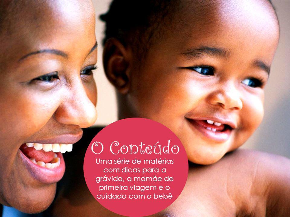 Uma série de matérias com dicas para a grávida, a mamãe de primeira viagem e o cuidado com o bebê