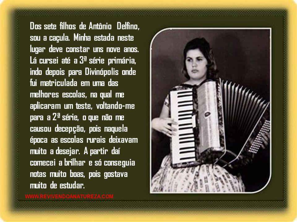 Dos sete filhos de Antônio Delfino, sou a caçula
