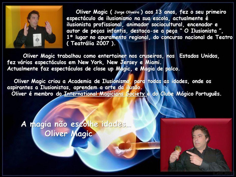 A magia não escolhe idades… Oliver Magic