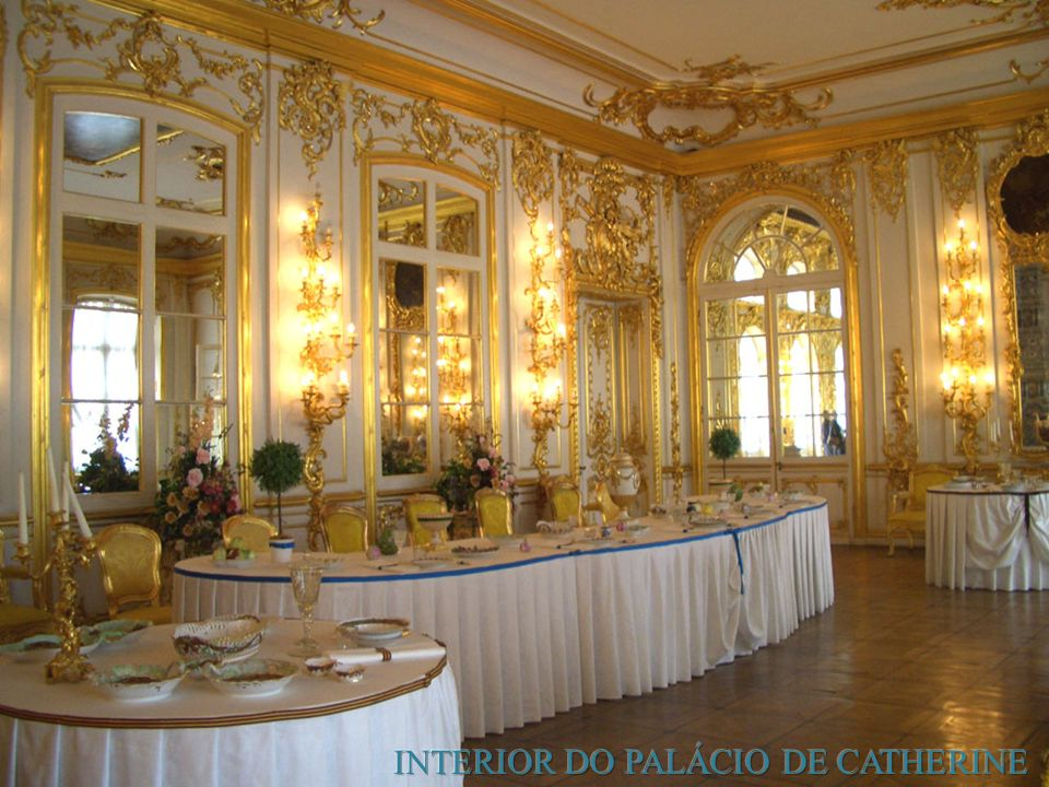 INTERIOR DO PALÁCIO DE CATHERINE
