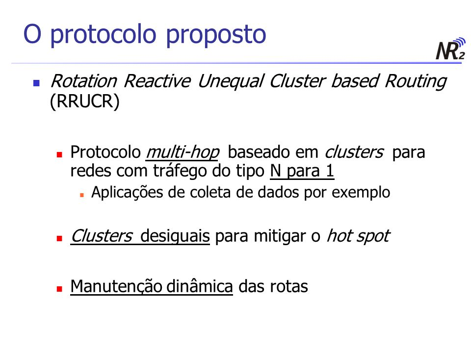 O protocolo proposto Rotation Reactive Unequal Cluster based Routing (RRUCR)
