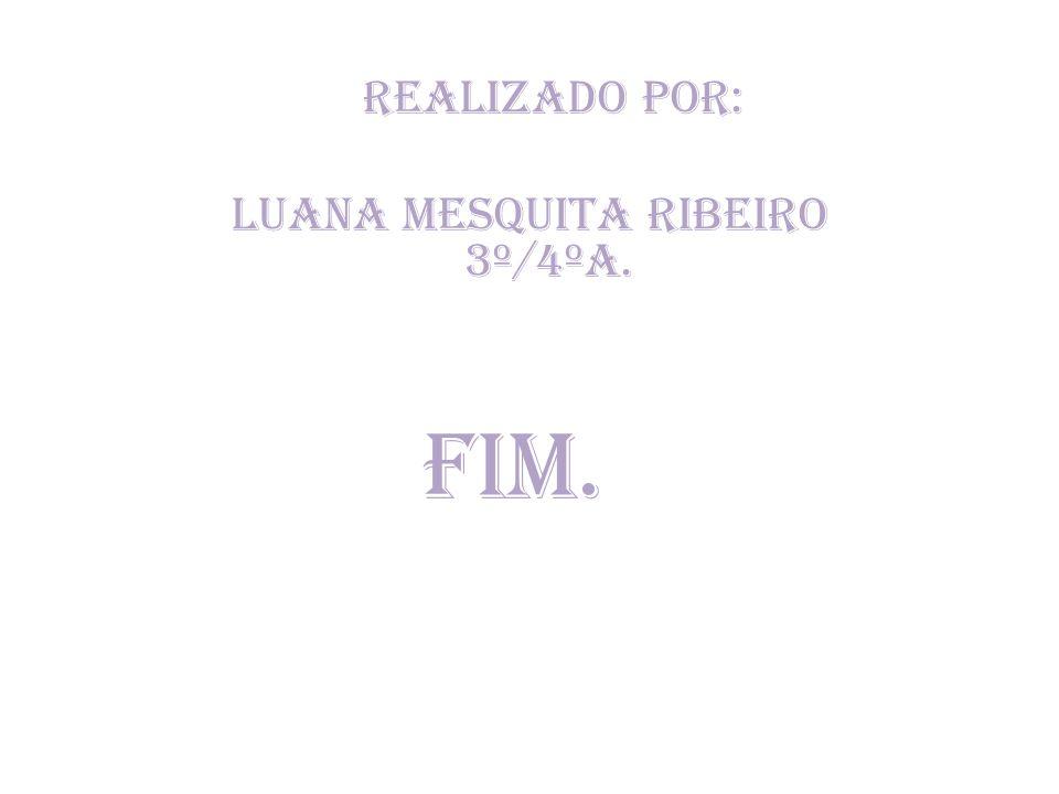 Luana Mesquita Ribeiro 3º/4ºA.