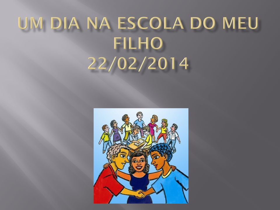 UM DIA NA ESCOLA DO MEU FILHO 22/02/2014