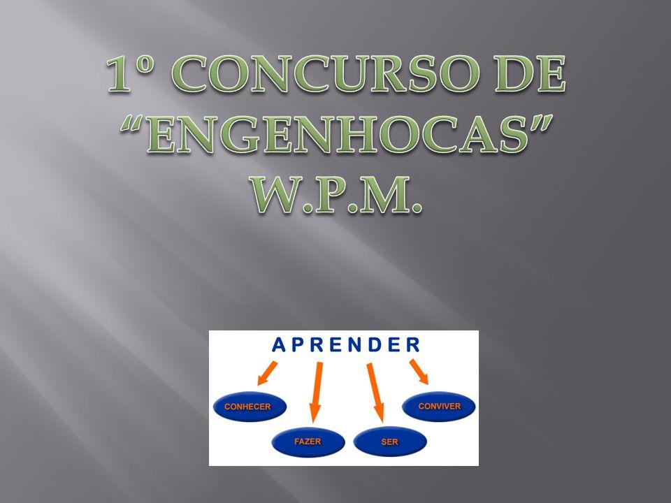 1º CONCURSO DE ENGENHOCAS W.P.M.