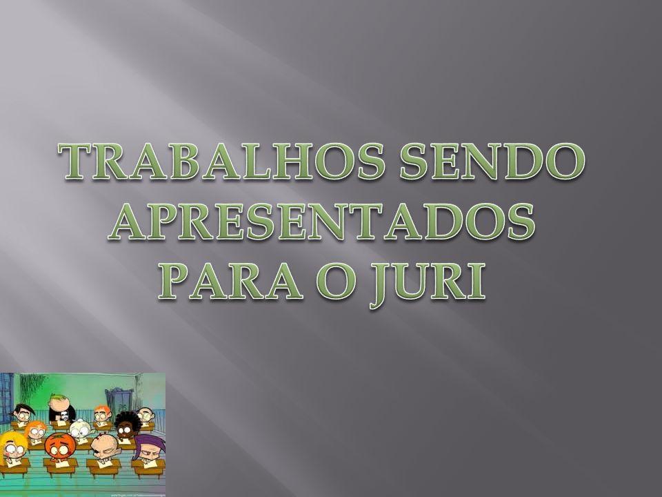 TRABALHOS SENDO APRESENTADOS PARA O JURI