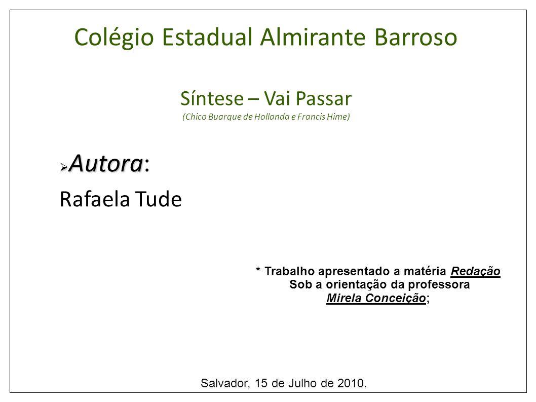 Colégio Estadual Almirante Barroso Síntese – Vai Passar (Chico Buarque de Hollanda e Francis Hime)