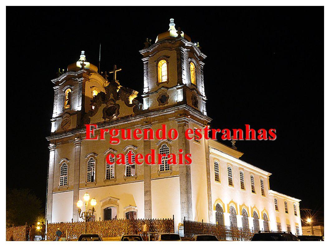 Erguendo estranhas catedrais