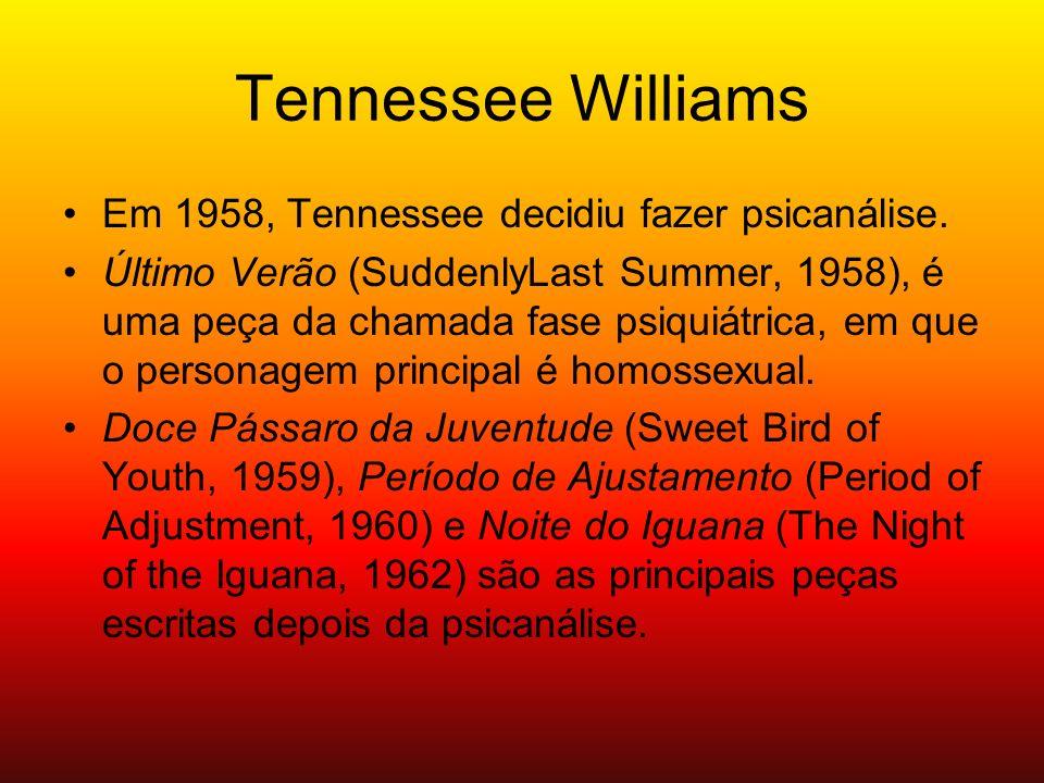 Tennessee Williams Em 1958, Tennessee decidiu fazer psicanálise.