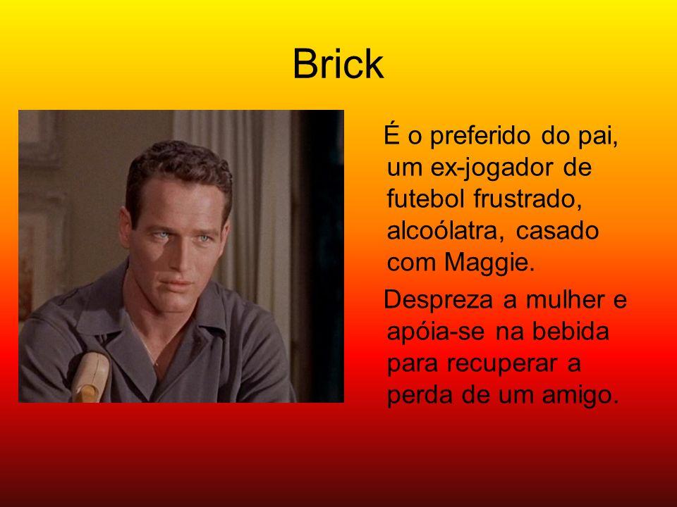 Brick É o preferido do pai, um ex-jogador de futebol frustrado, alcoólatra, casado com Maggie.