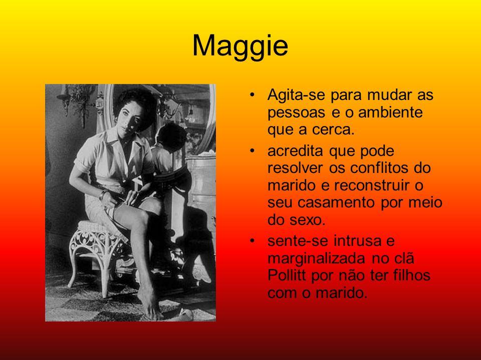 Maggie Agita-se para mudar as pessoas e o ambiente que a cerca.