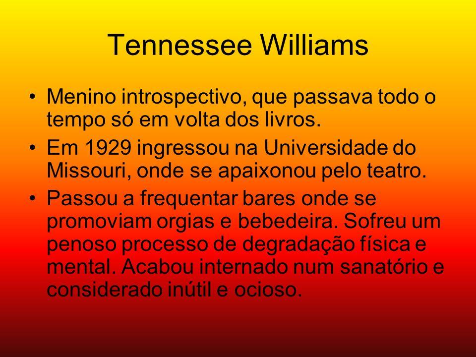 Tennessee Williams Menino introspectivo, que passava todo o tempo só em volta dos livros.