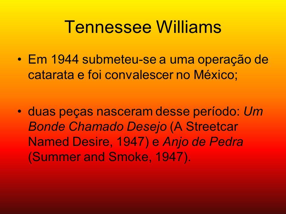 Tennessee Williams Em 1944 submeteu-se a uma operação de catarata e foi convalescer no México;