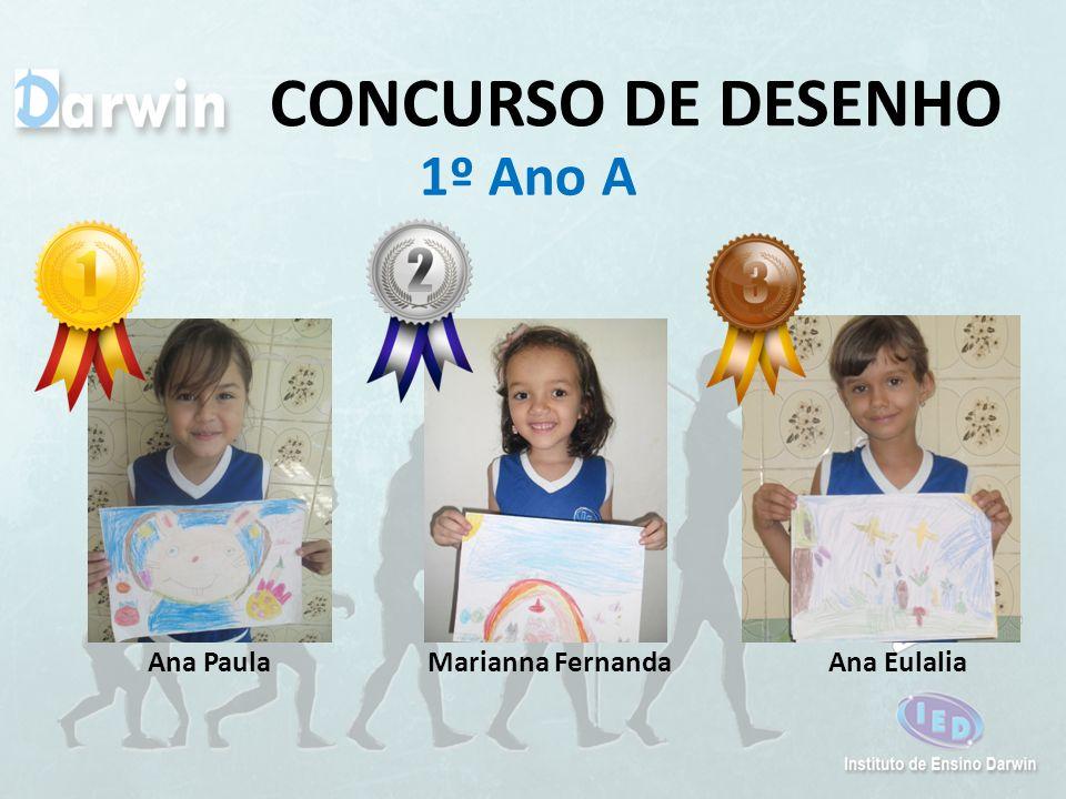 CONCURSO DE DESENHO 1º Ano A Ana Paula Marianna Fernanda Ana Eulalia