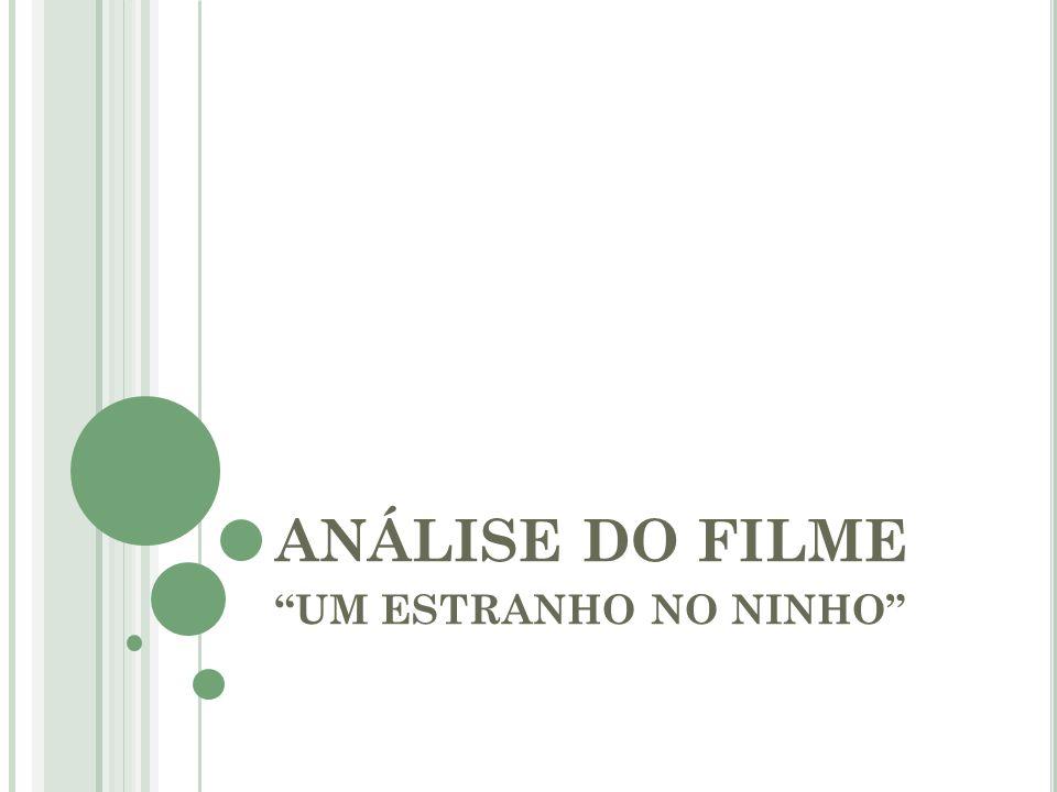 ANÁLISE DO FILME UM ESTRANHO NO NINHO