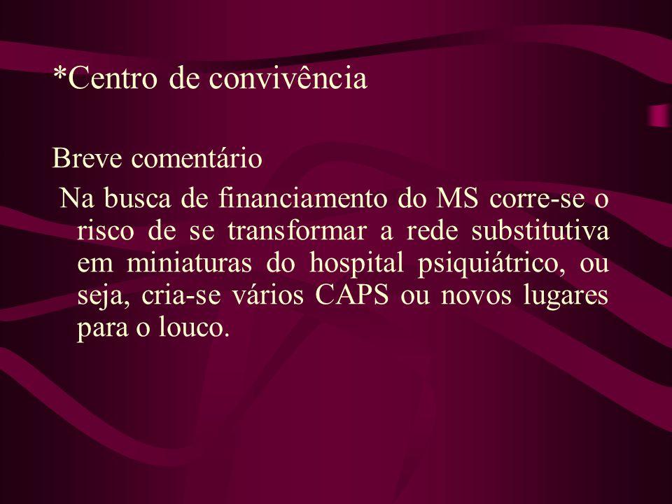 *Centro de convivência