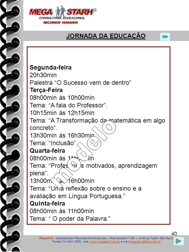 modelo JORNADA DA EDUCAÇÃO Segunda-feira 20h30min