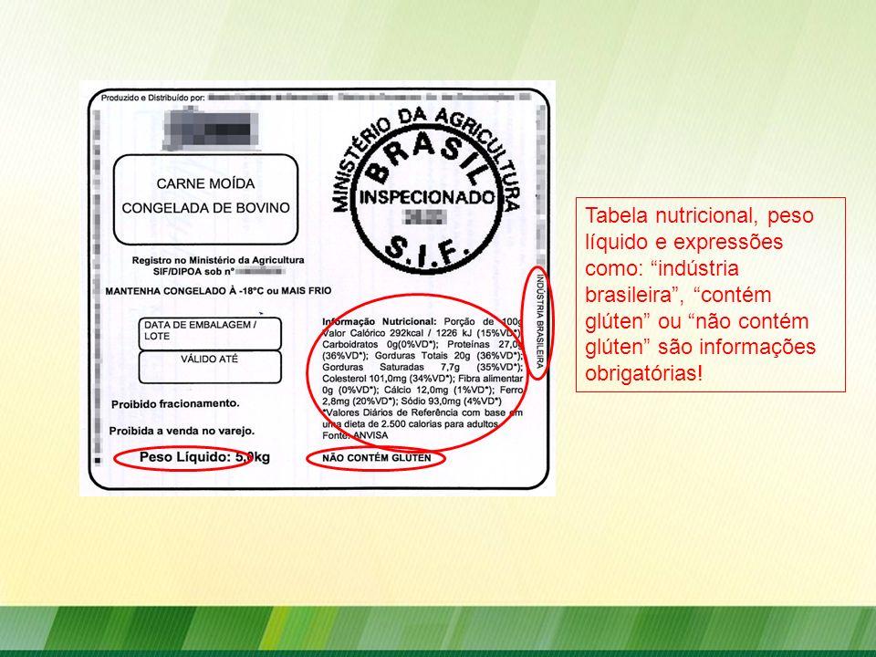 Tabela nutricional, peso líquido e expressões como: indústria brasileira , contém glúten ou não contém glúten são informações obrigatórias!