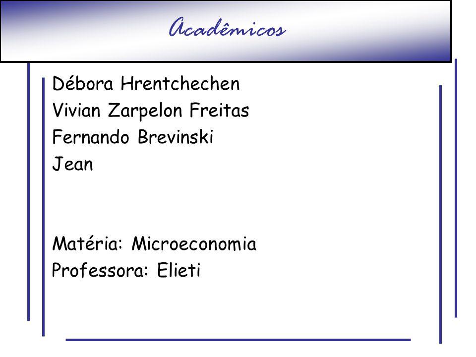 Acadêmicos Débora Hrentchechen Vivian Zarpelon Freitas