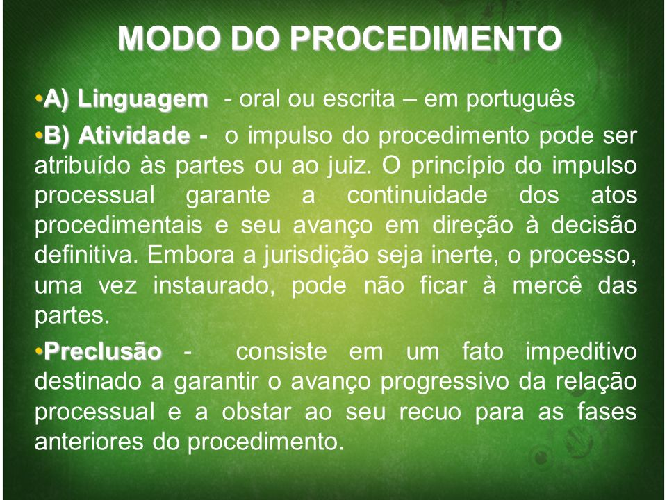 MODO DO PROCEDIMENTO A) Linguagem - oral ou escrita – em português