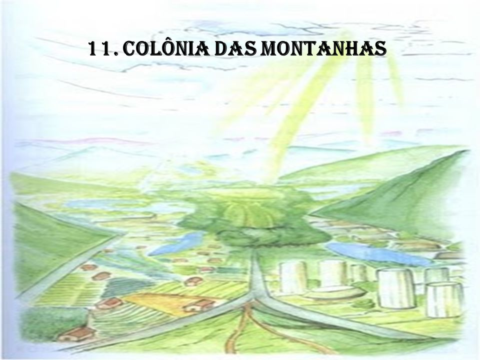 11. COLÔNIA DAS MONTANHAS
