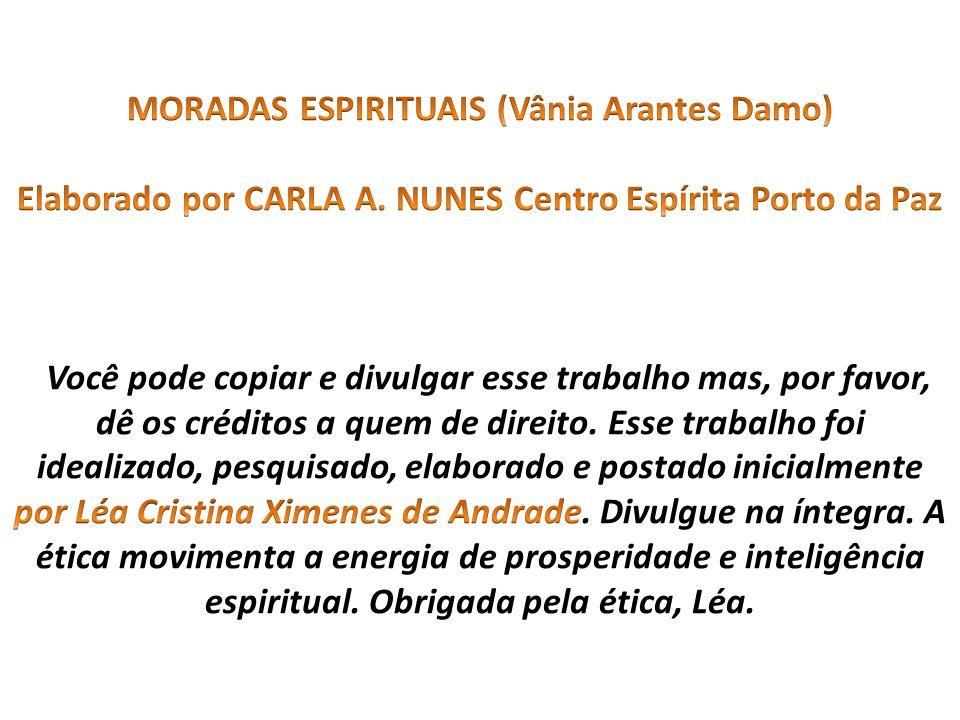 MORADAS ESPIRITUAIS (Vânia Arantes Damo) Elaborado por CARLA A