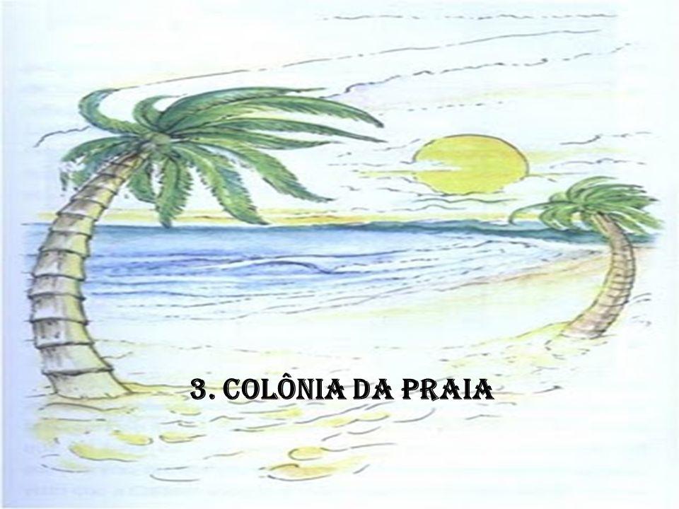 3. COLÔNIA DA PRAIA