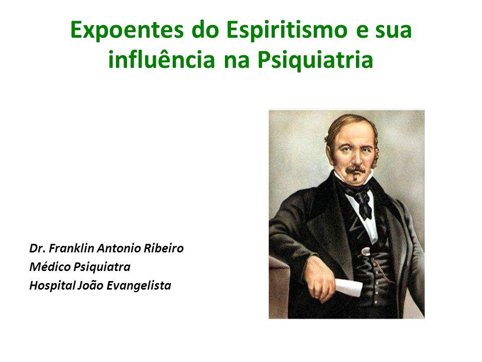 Expoentes do Espiritismo e sua influência na Psiquiatria